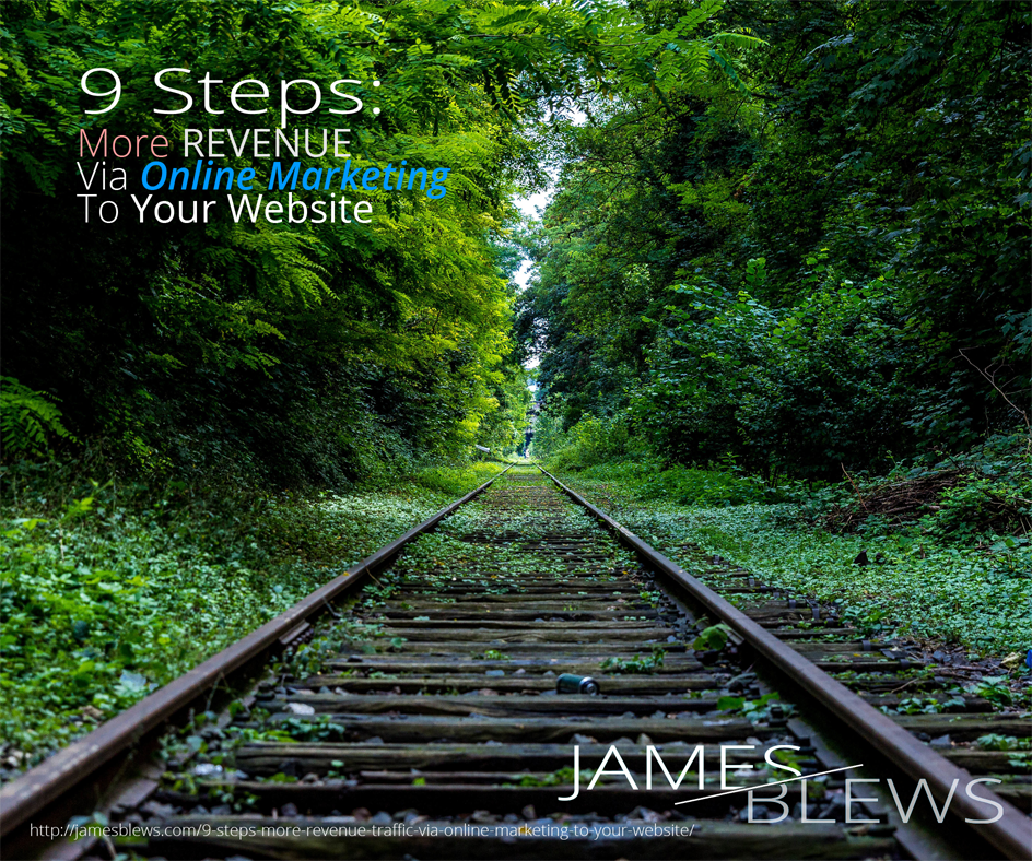 9 Steps: More Revenue Via Online Marketing To Your Website
