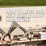 How to love (and win) New Castle roof repair marketing