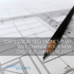 Top 5 Local SEO Tactics That Will Change Your New Castle Business In 2020